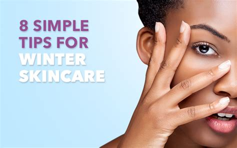 8 Tips For Winter by 8 Simple Tips For Winter Skincare Shoprite Health