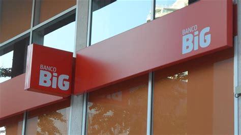 banco big banco big quer abrir sucursal para espanha