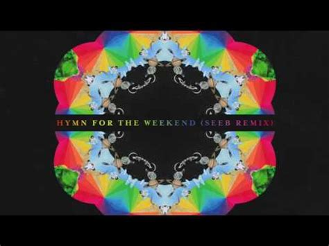 download mp3 coldplay hymn for the weeknd coldplay hymn for the weekend seeb remix youtube