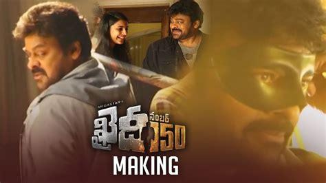 Khaidi No 150 2017 Full Movie Khaidi No 150 Movie Making Video Chiranjeevi Andhrawatch