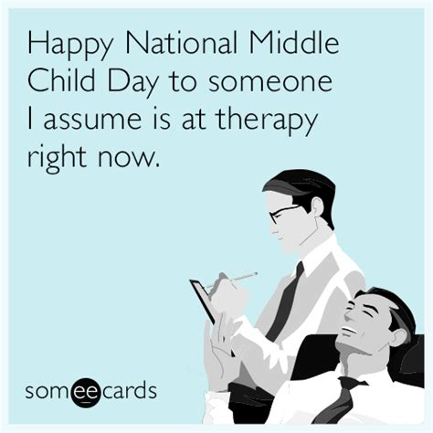 Middle Child Meme - happy national middle child day to someone i assume is at