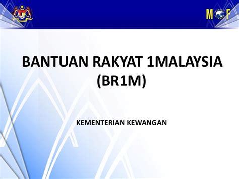 br1m bantuan rakyat 1malaysia bantuan rakyat 1 malaysia br1m rm500