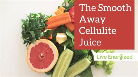 Bring Juice Into Your And Get Rid Of The Fats by 11 Ways To Get Rid Of Cellulite Naturally Live Energized