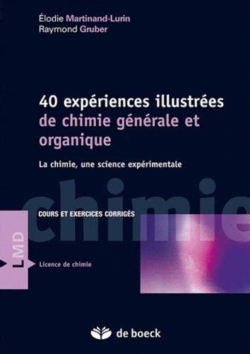 40 Exp 233 Riences Illustr 233 Es De Chimie G 233 N 233 Rale Elodie