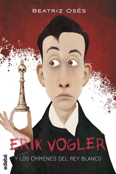 libro erik vogler 1 los comprar libro erik vogler 1 los cr 205 menes del rey blanco tambi 233 n en ebook