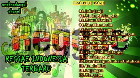 New Reggae Indonesia Terbaru Kompilasi Lagu Pop | new reggae indonesia terbaru kompilasi lagu pop