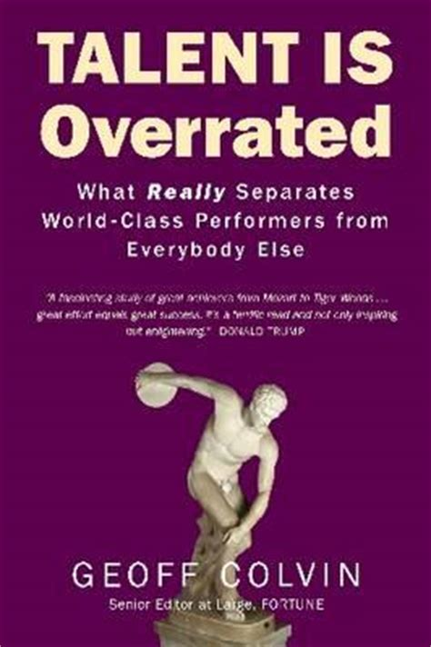 Pdf Talent Overrated Separates World Class Performers by Talent Is Overrated Geoff Colvin 9781857884333