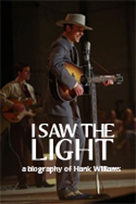 I Saw The Light by I Saw The Light The Story Of Hank Williams Northeast