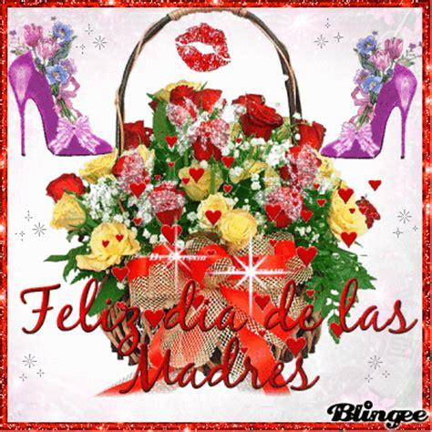 feliz dia de las madres images feliz dia de las madres picture 129113440 blingee