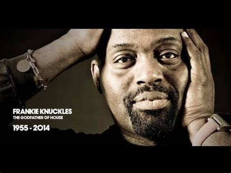 who invented house music frankie knuckles godfather of house music dead at 59 rip frankie knuckles tribute