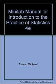 introduction to the practice of statistics minitab manual by david s moore 2005 02 02 ebook amazon com minitab manual for introduction to the