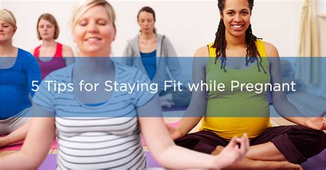 7 Tips On Staying Fit During Pregnancy by 5 Tips For Staying Fit While Greenville S