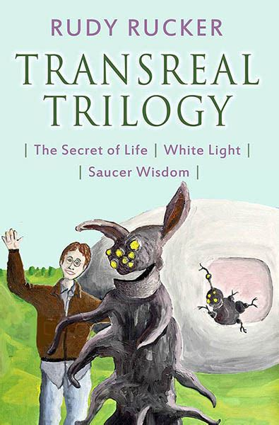 white light rudy rucker transreal trilogy by rudy rucker