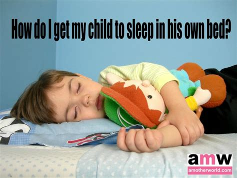 Getting Toddler To Sleep In Own Bed by How Do I Get Child To Sleep In Own Bed Amotherworld
