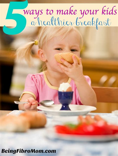 to make with toddlers the 5 ways to make your a healthier breakfast