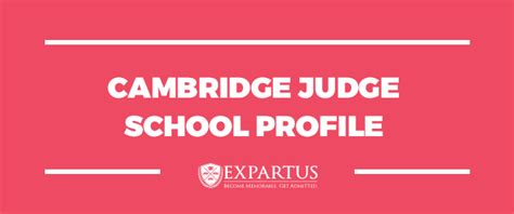 Cambridge Judge Mba Application Requirements by Cambridge Judge School Profile Expartus Consulting