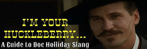 Quotes From Tombstone Johnny Ringo. QuotesGram Doc Holliday Tombstone Im Your Huckleberry