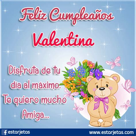 imagenes feliz cumpleaños valentina fel 237 z cumplea 241 os valentina im 225 genes gifs de cumplea 241 os