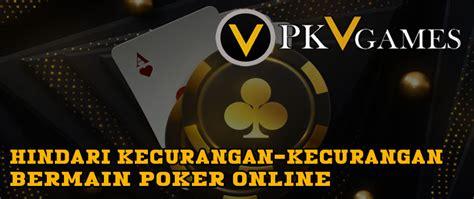hindari kecurangan kecurangan bermain poker  pkvqq
