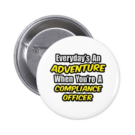 how to become a compliance officer at a bank everyday s an adventure compliance officer button zazzle