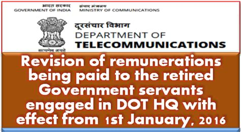 revision  remunerations  paid   retired government servants engaged  dot hq