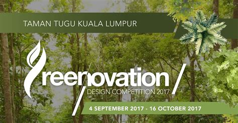 design competition malaysia 2017 taman tugu greenovation design competition 2017 taman