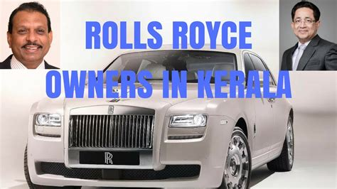 roll royce kerala rolls royce owners in kerala youtube