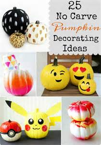 pumpkin ideas decorating 25 no carve pumpkin decorating ideas