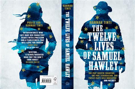 the twelve lives of samuel hawley a novel books top 10 carti de citit primavara aceasta fabulous muses