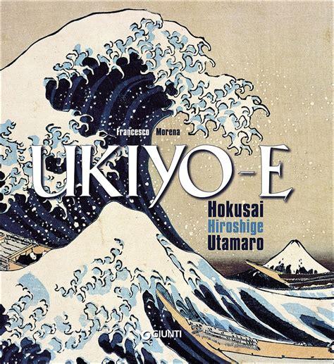 libro hokusai libro ukiyo e utamaro hokusai hiroshige di f lafeltrinelli