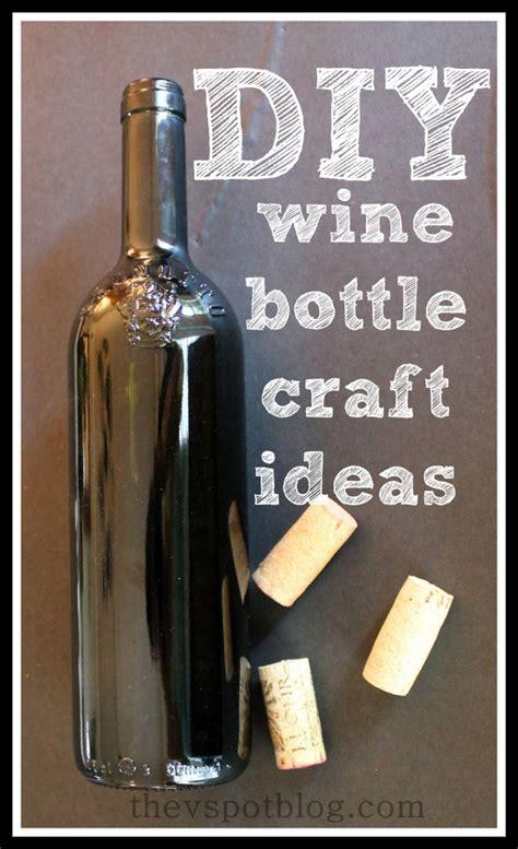 diy crafts with bottles diy wine bottle crafts the v spot