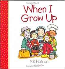 when i grow up books when i grow up p k hallinan 9780824966775