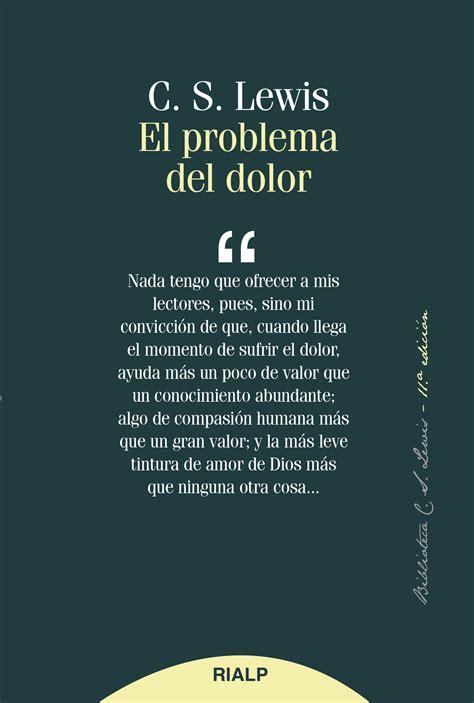 el problema del dolor 0061140031 el problema del dolor 9788432147364 c s lewis clc espa 241 a