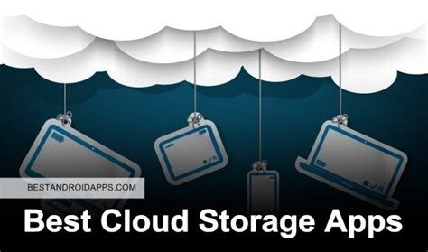 best cloud storage best cloud storage apps best android apps