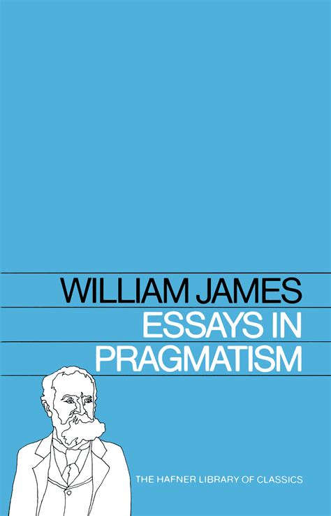 pragmatism books essays in pragmatism book by william official