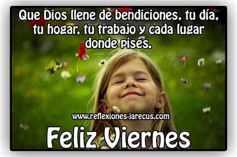 imagenes de viernes reflexion feliz viernes que dios llene de bendiciones tu d 237 a