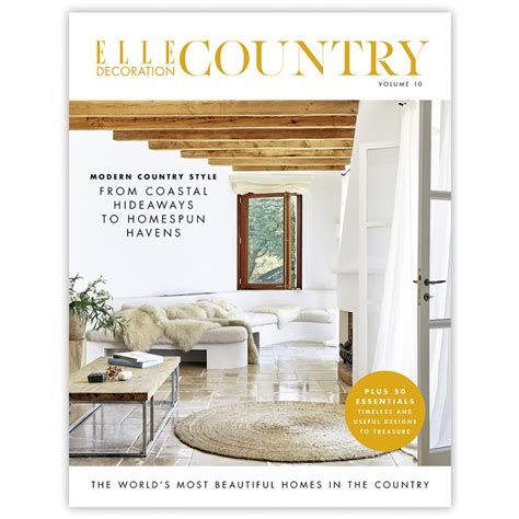 decoration magazine elle decoration country volume 10 elle decoration uk