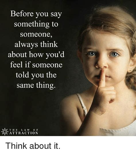 Something To Someone before you say something to someone always think about how