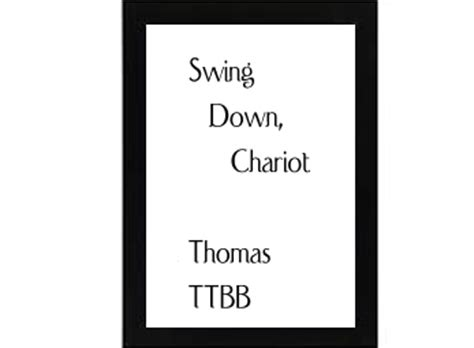 swing down chariot swing down chariot thomas choral rehearsal tracks