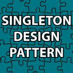 singleton pattern video tutorial singleton design pattern tutorial
