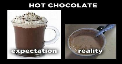 Hot Chocolate Memes - hot chocolate reality comparison funny meme wititudes