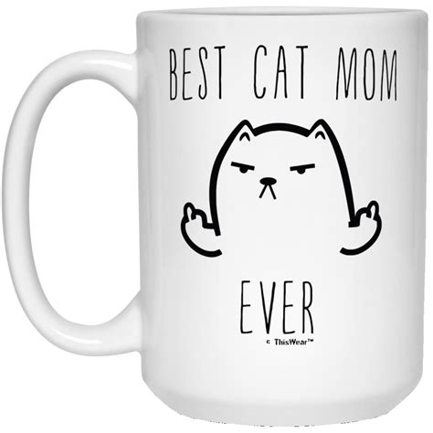best cat mom ever mug best cat mom ever tea coffee mug robinplacefabrics