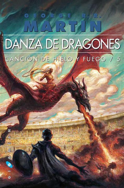 libro danza de dragones novela hist 243 rica danza de dragones de george r r martin