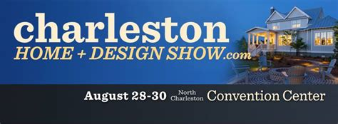 home design show charleston sc charleston home design show fall edition scheduled for