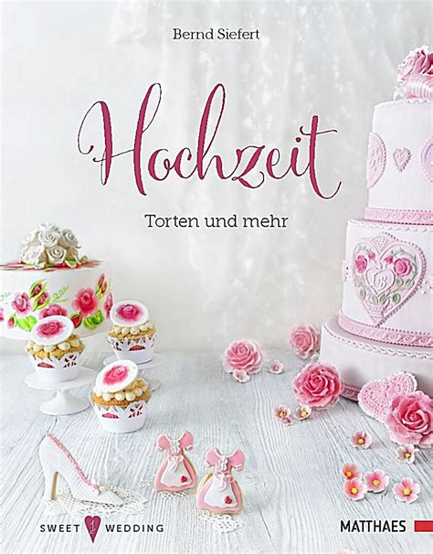 Hochzeit Kuchen by Hochzeit Torten Und Mehr Buch Portofrei Bei Weltbild De