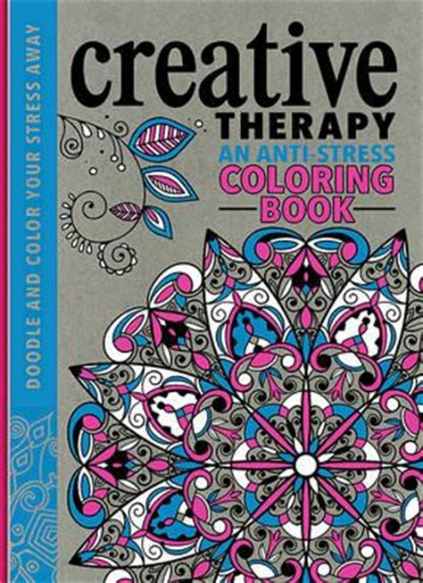 anti stress coloring book barnes and noble creative therapy an anti stress coloring book