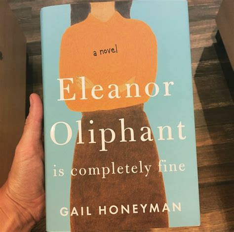 eleanor oliphant is completely eleanor oliphant is completely fine by gail honeyman book review really into this