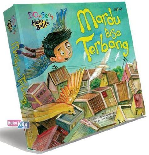 Buku Anak Dongeng Dunia Binatang Dua Bahasa bukukita dongeng halo balita mardu bisa terbang