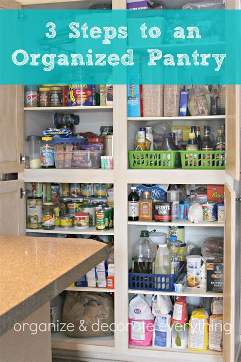 Ways To Organize A Pantry by 3 Steps To An Organized Pantry Organize And Decorate