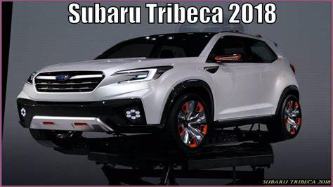 Tribeca Subaru 2019 by The Best 2019 Subaru Tribeca Release Date
